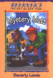 The Mystery Mutt, Cul-de-Sac Kids #21   -     By: Beverly Lewis