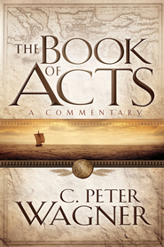 The Book of Acts: A Commentary - eBook  -     By: C. Peter Wagner