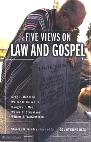 Five Views on Law and Gospel   -              Edited By: Stanley N. Gundry                   By: Greg Bahnsen, Walter C. Kaiser Jr., Douglas J. Moo, Wayne G. Strickland