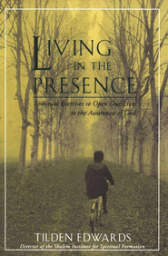 Living in the Presence   -     By: Tilden Edwards