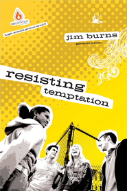 Resisting Temptation: High School Group Study - eBook  -     By: Jim Burns Ph.D.