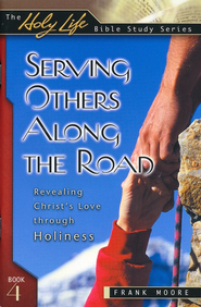 Serving Others Along the Road, The Holy Life Series                  -     By: Frank Moore