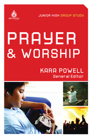 Prayer and Worship: Junior High Group Study - eBook  -     Edited By: Kara Powell     By: Edited by Kara Powell