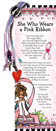 She Who Wears A Pink Ribbon Bookmark  -