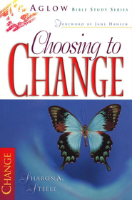 Choosing to Change: How to Acquire the Mind of Christ   -     By: Sharon Steele
