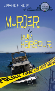 Murder in Hum Harbour - eBook  -     By: Jayne E. Self
