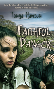 Faithful Danger (Novelette) - eBook  -     By: Tanya Hanson