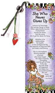 She Who Never Gives Up Bookmark  -