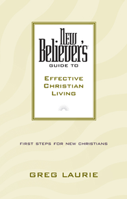 New Believer's Guide to Effective Christian Living - eBook  -     By: Greg Laurie