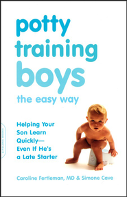 Potty Training Boys the Easy Way    -     By: Caroline Fertleman M.D., Simone Cave
