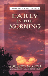 Early in the Morning: Devotions for Early Risers   -     By: Woodrow Kroll