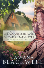 Courtship of the Vicar's Daughter, The - eBook  -     By: Lawana Blackwell