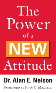 Power of a New Attitude, The - eBook  -     By: Dr. Alan E. Nelson