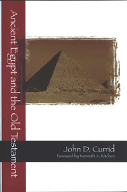 Ancient Egypt and the Old Testament   -     By: John D. Currid