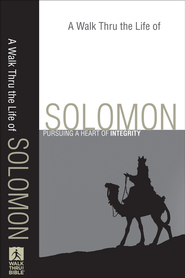 Walk Thru the Life of Solomon, A: Pursuing a Heart of Integrity - eBook  -