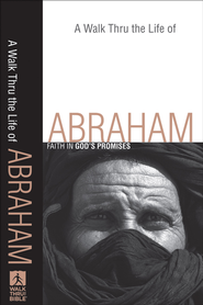 Walk Thru the Life of Abraham, A: Faith in God's Promises - eBook  -