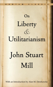 On Liberty; And, Utilitarianism   -     By: John Stuart Mill