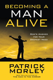 Becoming a Man Alive (10 pack): God's Answer for Your Deepest Need - ebook  -     By: Patrick Morley