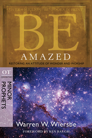 Be Amazed: Restoring an Attitude of Wonder and Worship - eBook  -     By: Warren W. Wiersbe