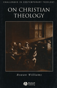 On Christian Theology   -     By: Rowan Williams