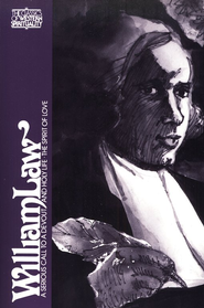 William Law: Serious Call to a Devout & Holy Life (Classics of Western Spirituality)  -     Edited By: Paul G. Stanwood     By: William Law