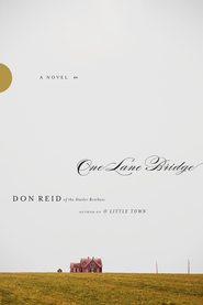 One Lane Bridge - eBook  -     By: Don Reid