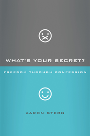 What's Your Secret?: Freedom through Confession - eBook  -     By: Aaron Stern, Craig Borlase