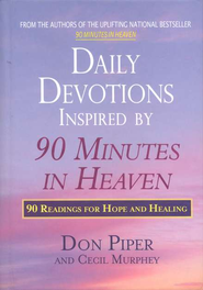 Daily Devotions Inspired by 90 Minutes in Heaven: 90 Readings for Hope and Healing  -     By: Don Piper, Cecil Murphey