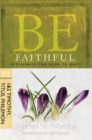 Be Faithful: It's Always Too Soon to Quit! - eBook  -     By: Warren W. Wiersbe