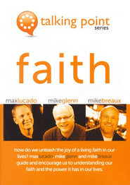 Talking Point Series: Faith   -     By: Max Lucado, Mike Glenn, Mike Breaux