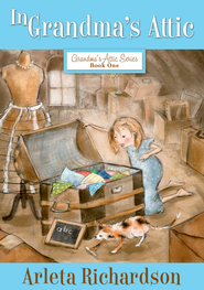 In Grandma's Attic - eBook  -     By: Arleta Richardson