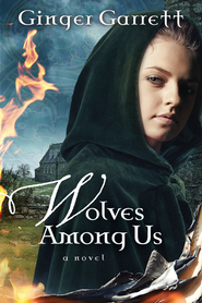 Wolves Among Us: . - eBook  -     By: Ginger Garrett