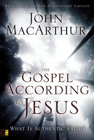 The Gospel According to Jesus: What Is Authentic Faith? / Revised  -     By: John F. MacArthur