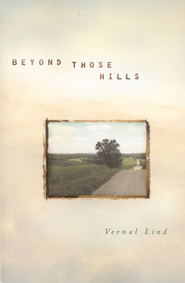 Beyond Those Hills  -     By: Vernal Lind