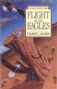 Flight Of The Eagles - eBook  -     By: Gilbert Morris
