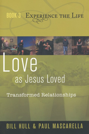 Love as Jesus Loved: Transformed Relationships  -     By: Bill Hull, Paul Mascarella