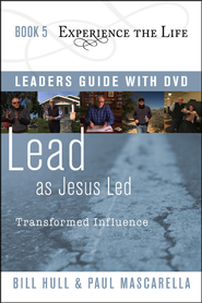 Book 5: Lead as Jesus Led with Leader's Guide and DVD  Transformed Influence  -              By: Bill Hull, Paul Mascarella