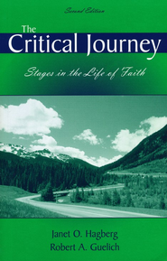 The Critical Journey: Stages in the Life of Faith Second Edition  -     By: Janet Hagberg, Robert A. Guelich