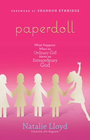 Paperdoll: What Happens When an Ordinary Girl Meets an Extraordinary God - eBook  -     By: Natalie Lloyd