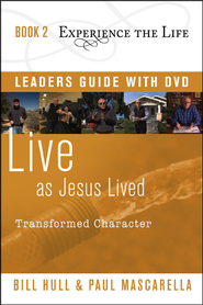 Book 2: Live as Jesus Lived with Leader's Guide and DVD  Transformed Character  -     By: Bill Hull, Paul Mascarella