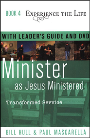 Book 4: Minister as Jesus Ministered W/Leader Guide & DVD  Transformed Service  -              By: Bill Hull, Paul Mascarella