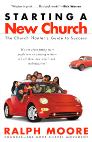 Starting a New Church: The Church Planter's Guide to Success - eBook  -     By: Ralph Moore