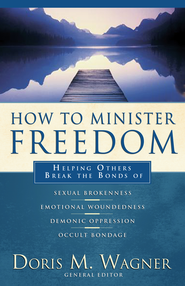 How to Minister Freedom: Helping Others Break the Bonds - eBook  -     Edited By: Doris M. Wagner     By: Doris M. Wagner, ed.