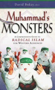 Mohammed's Monsters:   A Comprehensive Guide to Radical Islam for Western Audiences  -     Edited By: David Bukay     By: David Bukay, ed.