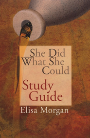 She Did What She Could Study Guide  -     By: Elisa Morgan