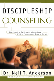 Discipleship Counseling: The Complete Guide to Helping Others Walk in Freedom and Grow in Christ - eBook  -     By: Neil T. Anderson