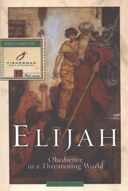 Elijah: Obedience in a Threatening World . Fisherman Bibles Studies  -     By: Robbie Castleman