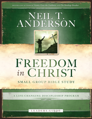 Freedom in Christ Bible Study Leader's Guide: A Life-Changing Discipleship Program - eBook  -     By: Neil T. Anderson