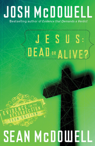 Jesus: Dead or Alive?: Evidence for the Resurrection Teen Edition - eBook  -     By: Josh McDowell, Sean McDowell