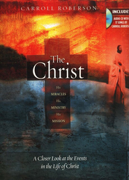 The Christ--Book and CD   -     By: Carroll Roberson